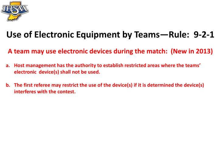 Use of Electronic Equipment by Teams—Rule:  9-2-1