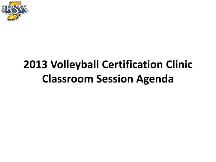 2013 Volleyball Certification Clinic
