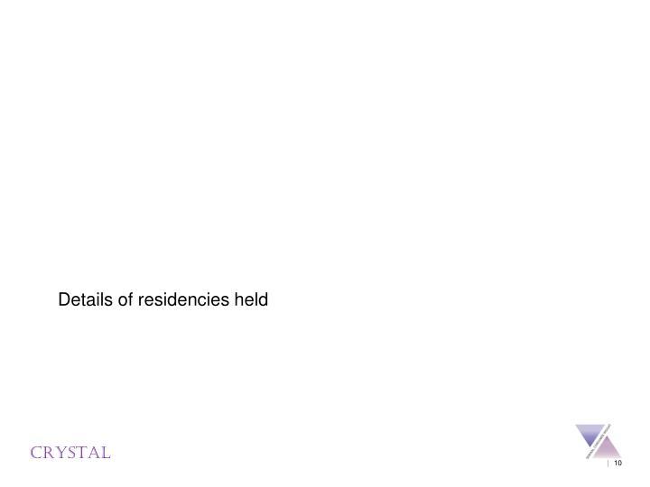 Details of residencies held