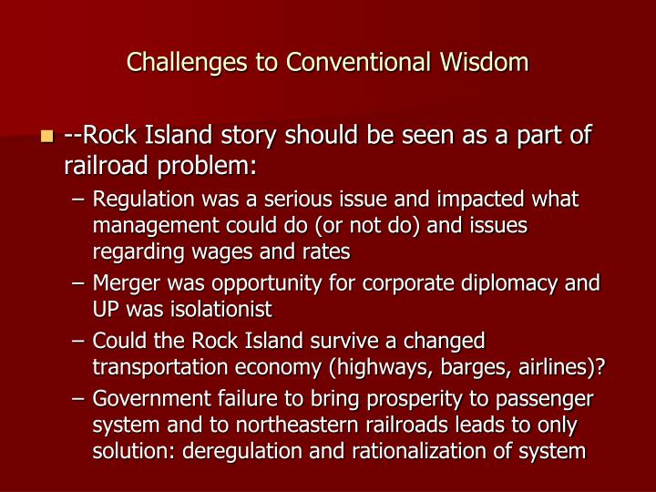 Challenges to conventional wisdom
