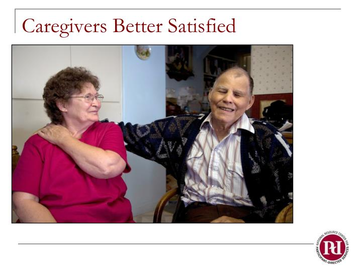 Caregivers Better Satisfied