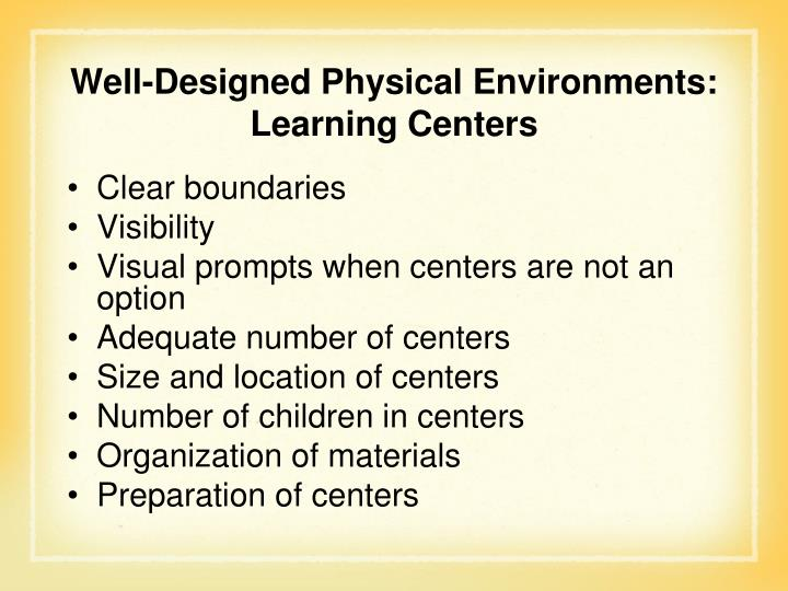 Well-Designed Physical Environments: Learning Centers