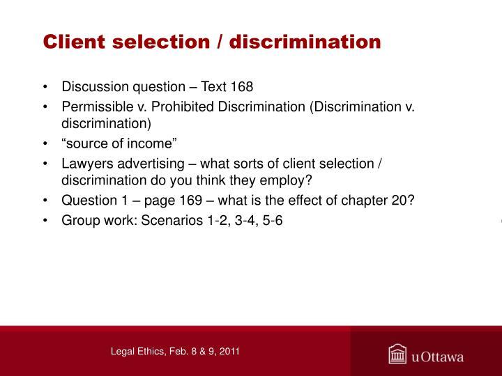 Client selection / discrimination