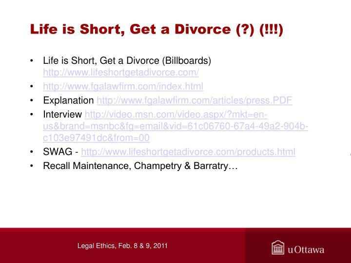 Life is Short, Get a Divorce (?) (!!!)