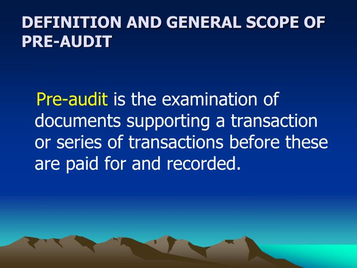 DEFINITION AND GENERAL SCOPE OF PRE-AUDIT