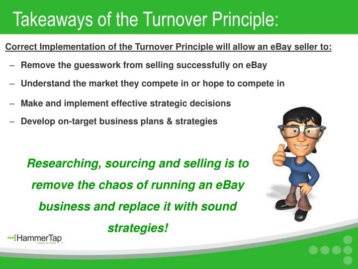 Takeaways of the Turnover Principle: