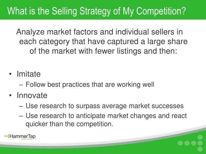What is the Selling Strategy of My Competition?