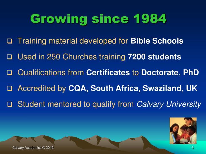 Growing since 1984