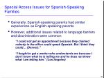 special access issues for spanish speaking families