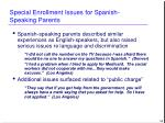 special enrollment issues for spanish speaking parents