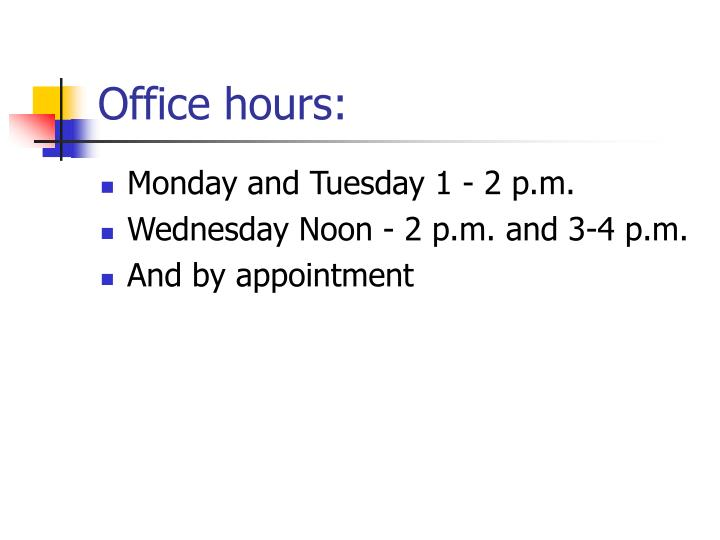Office hours: