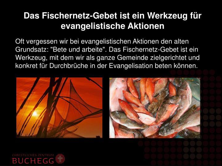 Das Fischernetz-Gebet ist ein Werkzeug für evangelistische Aktionen