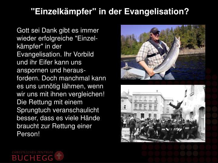 """""""Einzelkämpfer"""" in der Evangelisation?"""