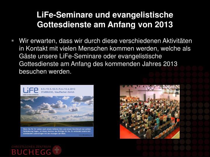 LiFe-Seminare und evangelistische Gottesdienste am Anfang von 2013
