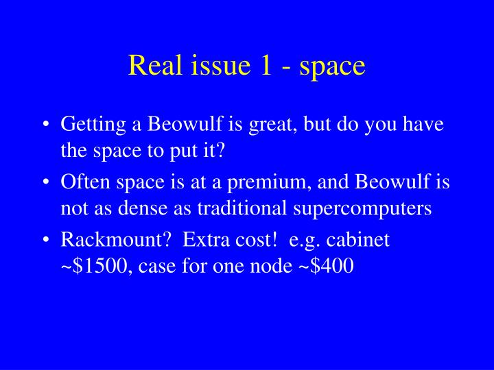 Real issue 1 - space