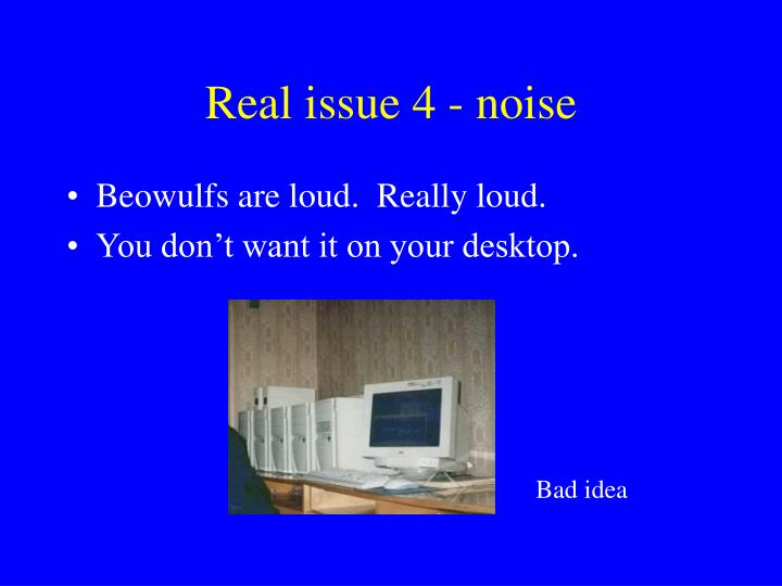 Real issue 4 - noise