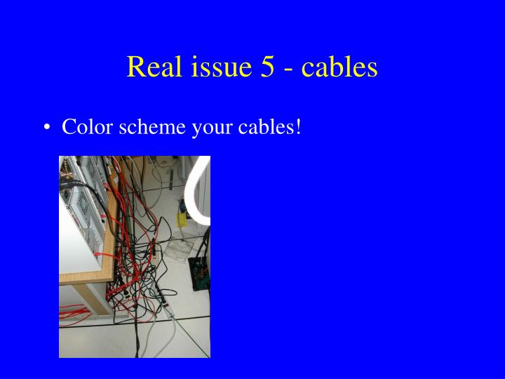 Real issue 5 - cables