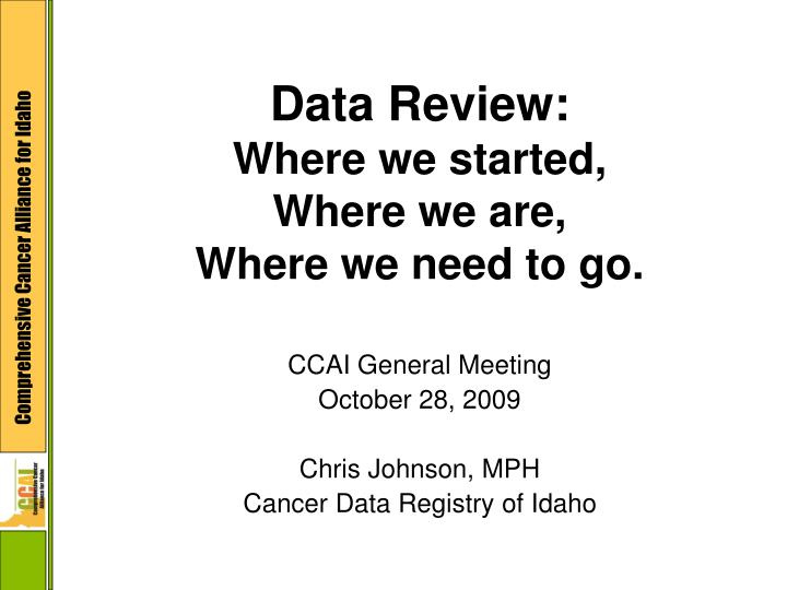 data review where we started where we are where we need to go