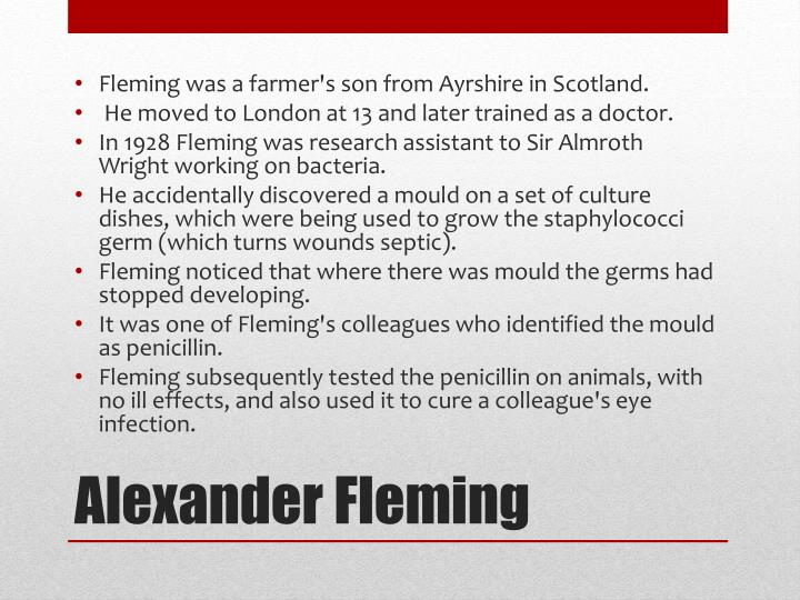 Fleming was a farmer's son from Ayrshire inScotland