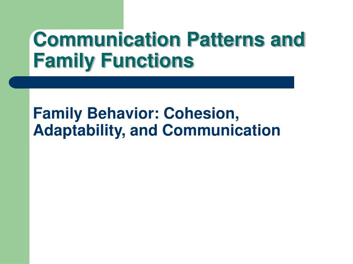 Communication Patterns and Family Functions