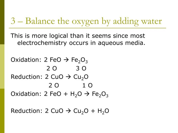 3 – Balance the oxygen by adding water