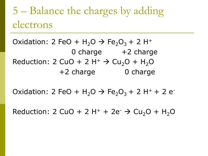 5 – Balance the charges by adding electrons