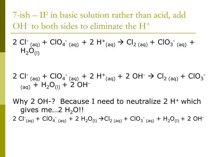 7-ish – IF in basic solution rather than acid, add OH