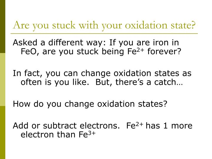 Are you stuck with your oxidation state?