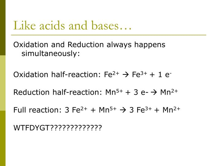 Like acids and bases…