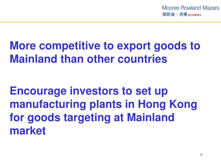 More competitive to export goods to Mainland than other countries