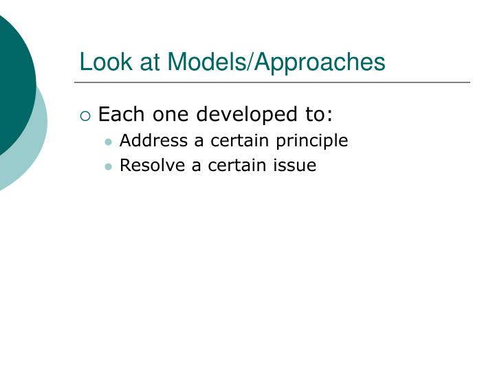 Look at Models/Approaches