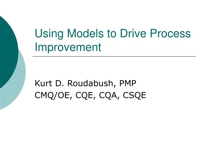 Using models to drive process improvement