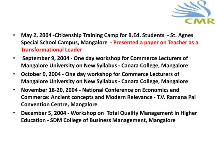 May 2, 2004 -Citizenship Training Camp for B.Ed. Students  - St. Agnes Special School Campus, Mangalore  -