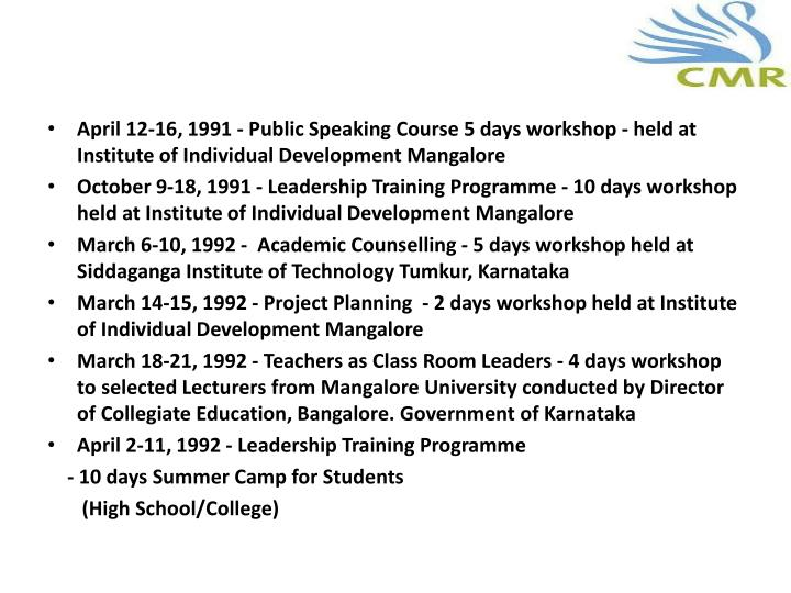April 12-16, 1991 - Public Speaking Course 5 days workshop - held at Institute of Individual Development Mangalore