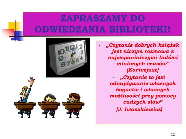 ZAPRASZAMY DO ODWIEDZANIA BIBLIOTEKI!