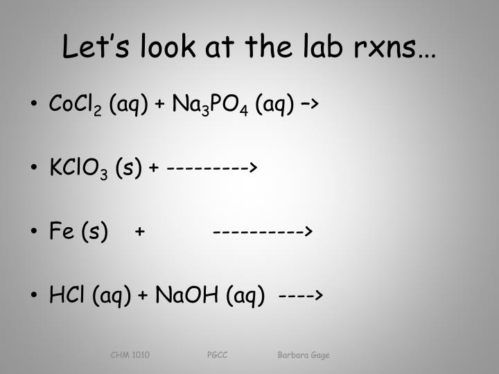 Let's look at the lab rxns…