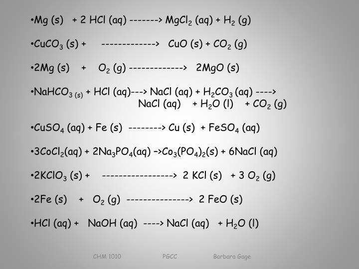 Mg (s)   + 2 HCl (aq) -------> MgCl