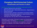 changing a well entrenched culture characteristics and function of culture