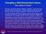 changing a well entrenched culture how culture is formed