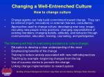 changing a well entrenched culture how to change culture3