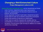 changing a well entrenched culture project management culture at ais