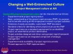 changing a well entrenched culture project management culture at ais1