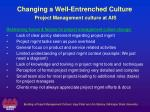 changing a well entrenched culture project management culture at ais3