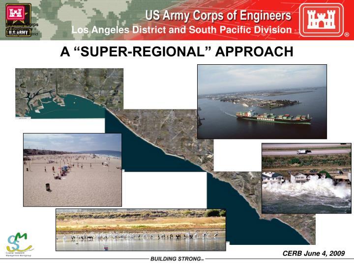 "A ""SUPER-REGIONAL"" APPROACH"