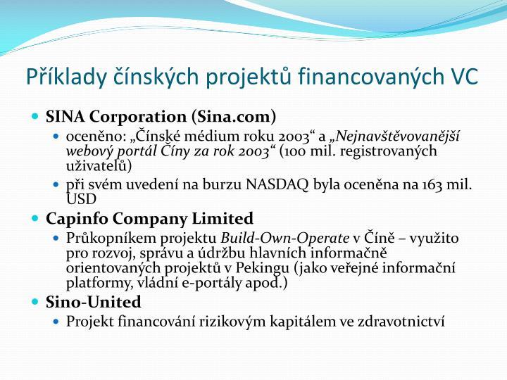 Příklady čínských projektů financovaných VC