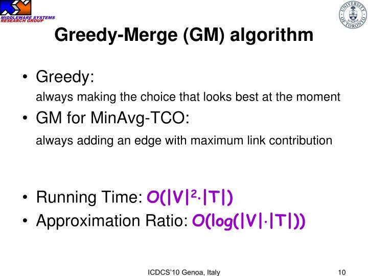 Greedy-Merge (GM) algorithm