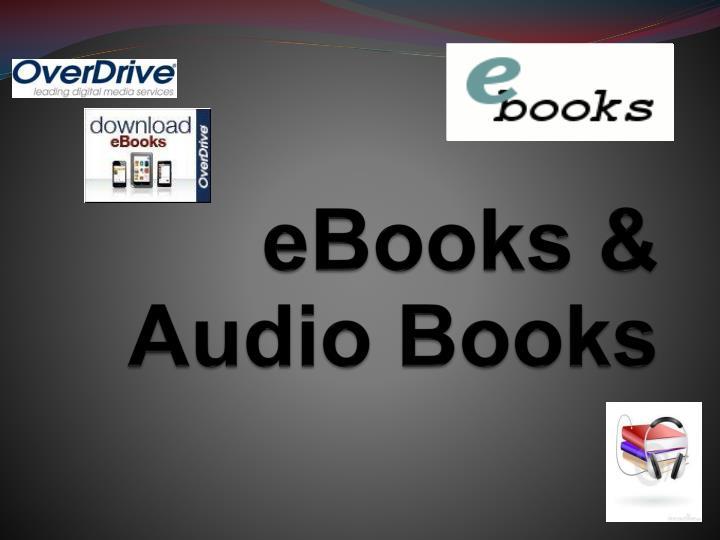 eBooks & Audio Books