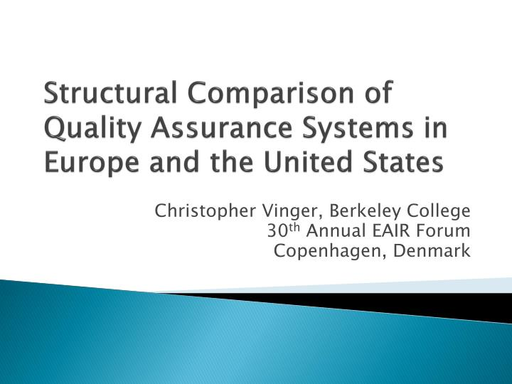 Structural comparison of quality assurance systems in europe and the united states