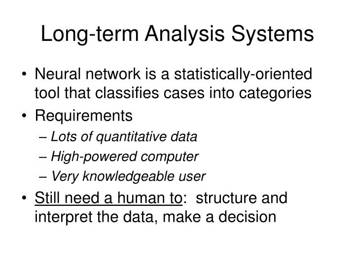 Long-term Analysis Systems