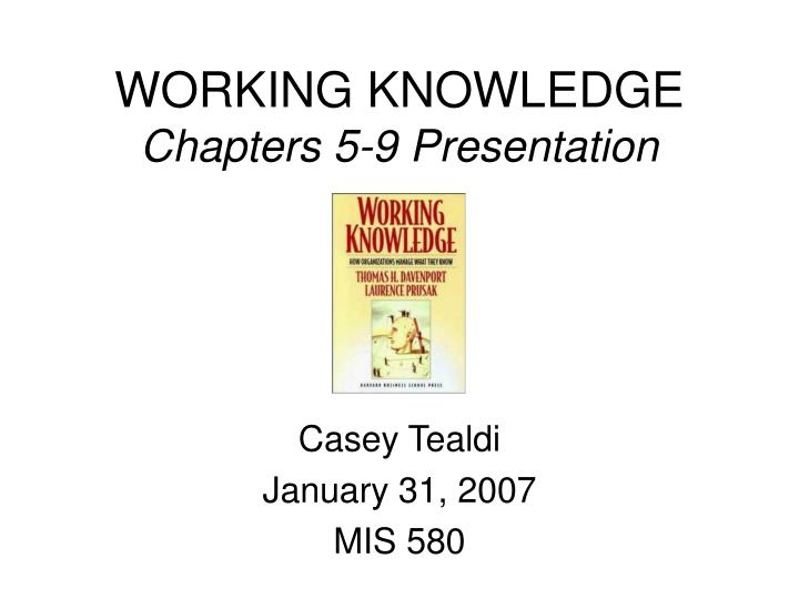 working knowledge chapters 5 9 presentation